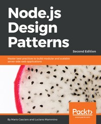 Node.js Design Patterns Second Edition by Mario Casciaro and Luciano Mammino